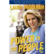 Power to the People by Laura Ingraham