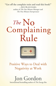 The No Complaining Rules by Jon Gordon
