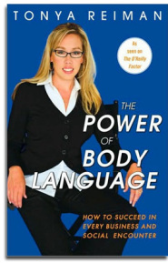 The Power of Body Language by Tonya Reiman