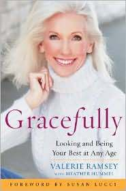Gracefully Looking and Being Your Best at Any Age by Valerie Ramsey