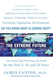 The Extreme Future by Dr. James Canton