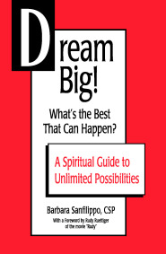 Dream Big! What's The Best That Can Happen? by Barbara Sanfilippo