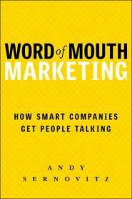 Word of Mouth Marketing: How Smart Companies Get People Talking by Andy Sernovitz