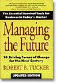 Managing the Future by Robert Tucker