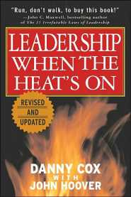 Leadership When The Heat Is On (Mighty Managers) by Danny Cox