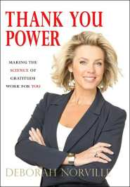 Thank You Power: Making the Science of Gratitude Work for You  by Deborah Norville
