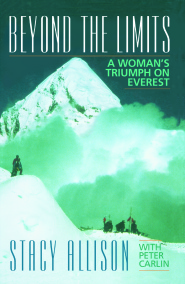 Beyond The Limits by Stacy Allison