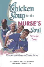 Chicken Soup for the Nurse's Soul-Second Dose by Barbara Bartlein RN, CSP