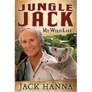 Jungle Jack: My Wild Life  by Jack Hanna