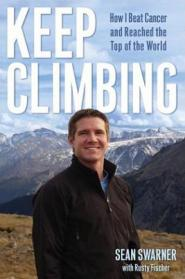 Keep Climbing by Sean Swarner