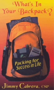 What's In Your Backpack? Packing for Success in Life COVER by Jimmy Cabrera