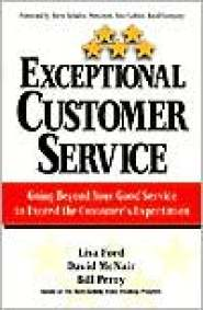 Exceptional Customer Service: Going Beyond Your Good Service to Exceed the Customer's Expectation by Lisa Ford