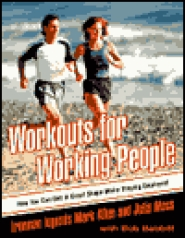 Workouts for Working People: How You Can Get in Great Shape While Staying Employed by Mark Allen