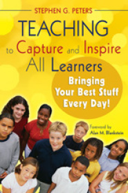 Teaching to Capture and Inspire All Learners: Bringing Your Best Stuff Every Day!  by Dr. Stephen Peters