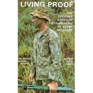 Living Proof: The Exciting Story of Vietnam Hero Lt. Clebe McClary  by Clebe McClary