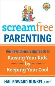 Screamfree Parenting by Hal Runkel