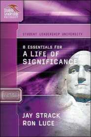 8 Essentials for a Life of Significance  by Jay Strack