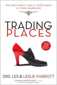 Trading Places by Les Parrott