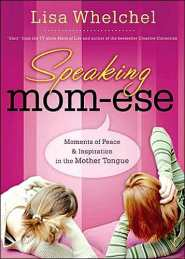 Speaking Mom-ese  by Lisa Whelchel