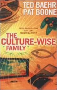 The Culture-Wise Family: Upholding Christian Values in a Mass Media World  by Pat Boone