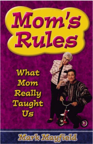 Mom's Rules by Mark Mayfield