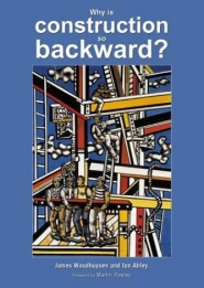 Why is construction so backward? by James Woudhuysen