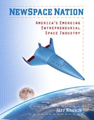 NewSpace Nation: America's Emerging Entrepreneurial Space Industry by Jeff Krukin