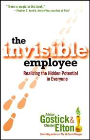 The Invisible Employee by Chester Elton