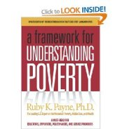A Framework for Understanding Poverty by Ruby Payne PhD