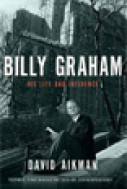 Billy Graham: His Life and Influence by David Aikman