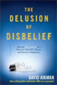 The Delusion of Disbelief by David Aikman