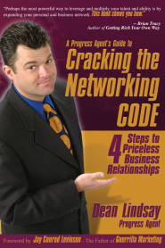 Cracking the Networking CODE : 4 Steps to Priceless Business Relationships by Dean Lindsay
