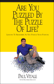 Are You Puzzled by the Puzzle of Life by Paul Vitale