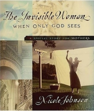 The Invisible Woman by Nicole Johnson