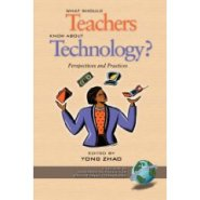 What Should Teachers Know about Technology?: Perspectives and Practices (PB) (Research Methods for Educational Technology (Unnumbered).) by Yong Zhao Ph.D.