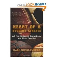 Heart of a Student Athlete: All-Pro Advice for Competitors and Their Families by Karl Mecklenburg