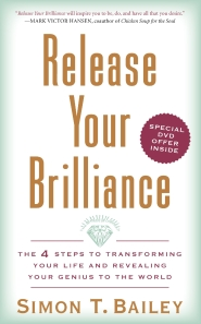 Release Your Brilliance by Simon T. Bailey