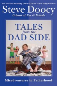 Tales from the Dad Side by Steve Doocy