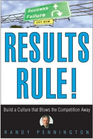 Results Rule! by Randy Pennington