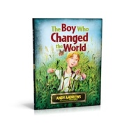 The Boy Who Changed the World! by Andy Andrews
