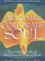 Awakening Corporate Soul by John Izzo