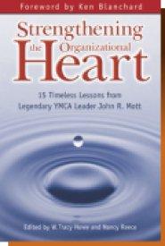 Strengthening the Organizational Heart by Nancy Reece