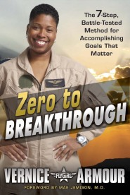 "zerotoBreakthrough by Vernice ""FlyGirl"" Armour"