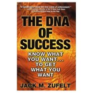 The DNA of Success by Jack Zufelt