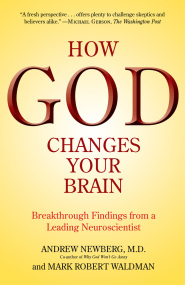How God Changes Your Brain by Mark Robert Waldman