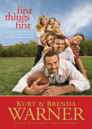 First Things First by Kurt Warner