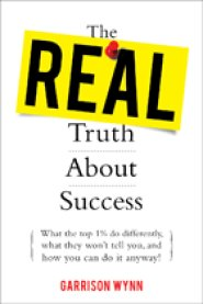 The Real Truth About Success by Garrison Wynn