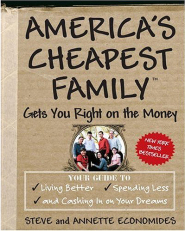 America's Cheapest Family Gets You Right On The Money by Steve & Annette Economides