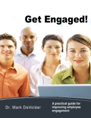 Get Engaged!   A practical guide for improving employee engagement by Mark DeVolder