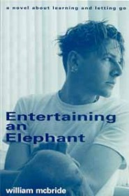 Entertaining An Elephant by Bill McBride